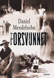 Daniel Mendelsohn: FORSVUNNET. EN FORTELLING OM SEKS MILLIONER