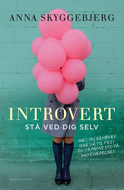 Anna Skyggebjerg: INTROVERT. STÅ VED DIG SELV