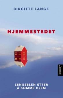 Birgitte Lange: HJEMMESTEDET