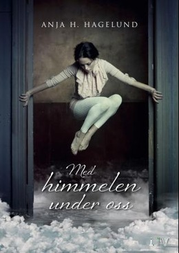 Anja H. Hagelund: MED HIMMELEN UNDER OSS