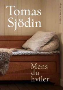Tomas Sjödin: MENS DU HVILER