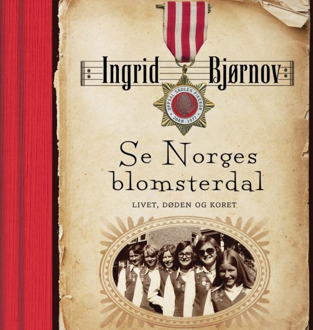 Ingrid Bjørnov: SE NORGES BLOMSTERDAL