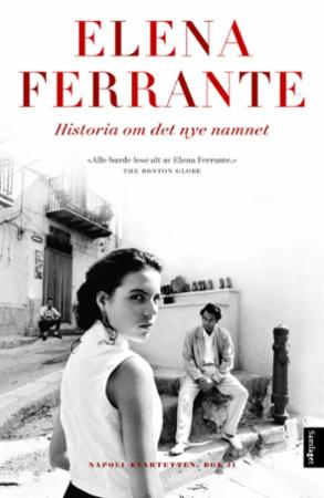 Elena Ferrante: HISTORIA OM DET NYE NAMNET. Napolikvartetten bok 2