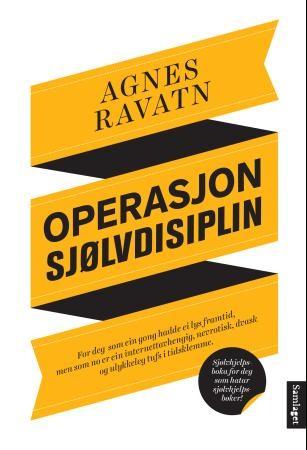 Agnes Ravatn: OPERASJON SJØLVDISIPLIN