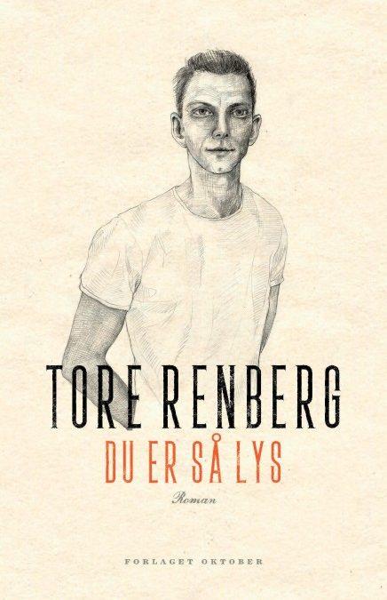 Tore Renberg: DU ER SÅ LYS