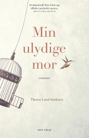 Therese Lund Stathatos: MIN ULYDIGE MOR
